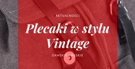 Plecaki w stylu vintage damskie, męskie, skórzane, płócienne