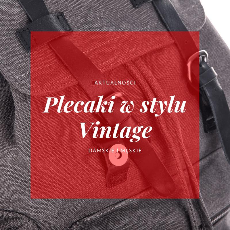 Plecaki w stylu vintage
