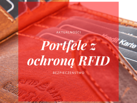 Portfele z zabezpieczeniem RFID