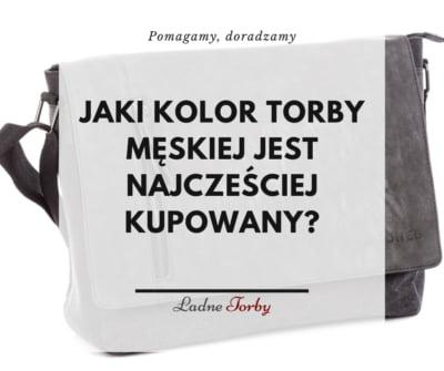 Jaki kolor torby męskiej jest najczęściej wybierany?